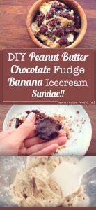 DIY Peanut Butter Chocolate Fudge Banana Icecream Sundae!!