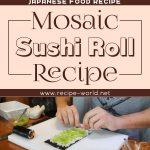 Mosaic Sushi Roll Recipe – Japanese Food Recipe