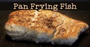 Pan Frying Fish Tutorial