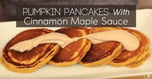 Pumpkin Pancakes With Cinnamon Maple Sauce