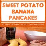 Sweet Potato Banana Pancakes, Healthy Dairy Free Gluten Free Vegan Recipe