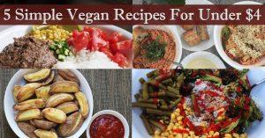 5 Simple Vegan Recipes For Under $4