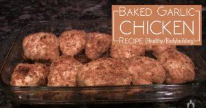 Baked Garlic Chicken Recipe (Healthy, Bodybuilding)