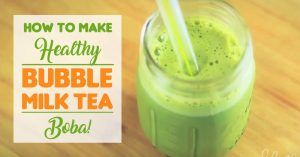 How To Make Healthy Bubble Milk Tea Boba