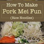 How To Make Pork Mei Fun (Rice Noodles)
