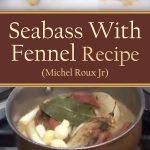 Seabass With Fennel Recipe – Michel Roux Jr