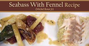 Seabass With Fennel Recipe - Michel Roux Jr