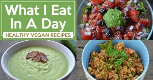 What I Eat In A Day Healthy Vegan Recipes