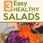 3 Easy Healthy Salads