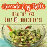 Avocado Egg Rolls! Healthy & Only 6 Ingredients!