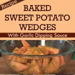 Baked Sweet Potato Wedges With Garlic Dipping Sauce