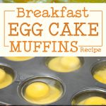 Breakfast Egg Cake Muffins