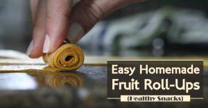 Easy Homemade Fruit Roll-Ups Healthy Snacks
