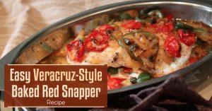 Easy Veracruz-Style Baked Red Snapper