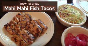 Grilled Mahi Mahi How To Grill Mahi Mahi Fish Tacos