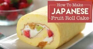 How To Make Japanese Fruit Roll Cake