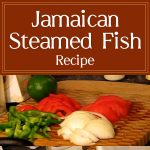 Jamaican Steamed Fish Recipe Video