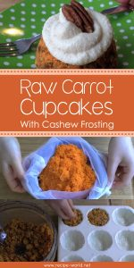 Raw Carrot Cupcakes With Cashew Frosting