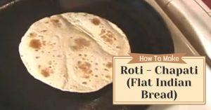 Roti - Chapati (Flat Indian Bread)