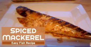 Spiced Mackerel - Easy Fish Recipe