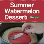 Summer Watermelon Dessert