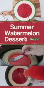Summer Watermelon Dessert