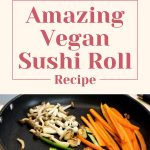 Amazing Vegan Sushi Roll Recipe