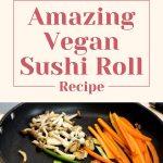 Amazing Vegan Sushi Roll Recipe