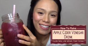 Apple Cider Vinegar Drink - Clear Skin, Lose Weight, Fight Fatigue