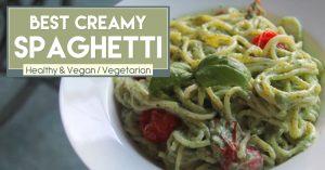Best Creamy Spaghetti! - Healthy & Vegan Vegetarian