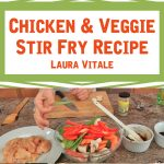Chicken & Veggie Stir Fry Recipe – Laura Vitale
