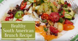 Healthy South American Brunch
