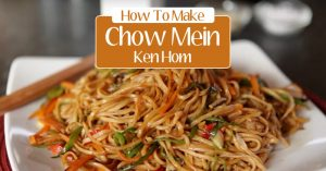 How To Make Chow Mein - Ken Hom