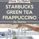 How To Make Starbucks Green Tea Frappuccino At Home