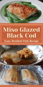 Miso Glazed Black Cod - Easy Broiled Fish Recipe