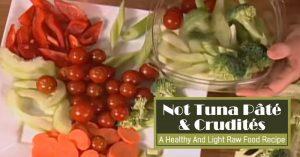 Not Tuna Pate & Crudites - A Healthy And Light Raw Food Recipe