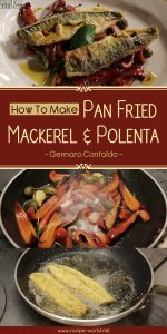 Pan Fried Mackerel & Polenta - Gennaro Contaldo
