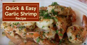Quick & Easy Garlic Shrimp Recipe
