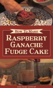 Raspberry Ganache Fudge Cake