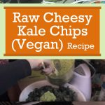 Raw Cheesy Kale Chips – Lunchbox Snack
