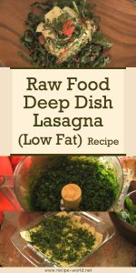 Raw Food Deep Dish Lasagna (Low Fat)
