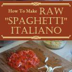 "Raw ""Spaghetti"" Italiano"