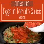 Shakshuka – Eggs In Tomato Sauce Recipe