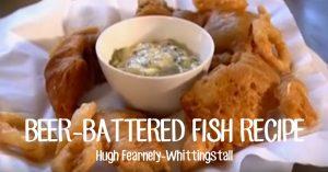 Beer-Battered Fish - Hugh Fearnely-Whittingstall