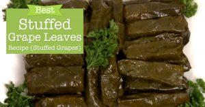 Best Stuffed Grape Leaves Recipe (Stuffed Grapes)