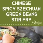 Chinese Spicy Szechuan Green Beans Stir Fry