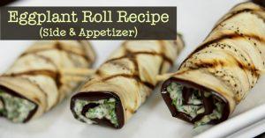 Eggplant Roll Recipe (Side & Appetizer