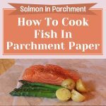 Salmon In Parchment – How To Cook Fish In Parchment Paper