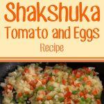 Shakshuka – Tomatoes And Eggs Recipe