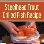 Steelhead Trout Grilled Fish Recipe